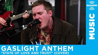 "Gaslight Anthem ""State of Love and Trust"" (Pearl Jam cover) // SiriusXM // Alt Nation"