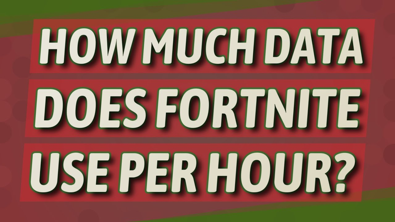 How much data does fortnite use per hour?