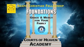 1B:  Grace and Mercy for our Family in the Courts of Heaven