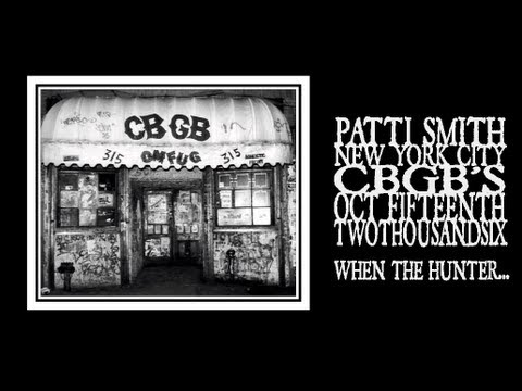 Patti Smith - When The Hunter Gets Captured By The Game (CBGB's 2006)