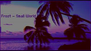 Frost - Small World