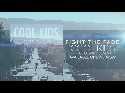 """Fight The Fade - """"Cool Kids"""" (Echosmith Cover)"""