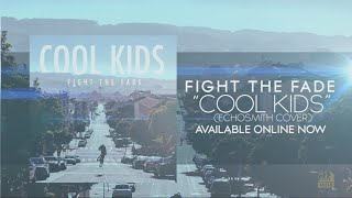 Watch Fight The Fade Cool Kids echosmith Cover video