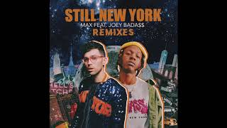MAX - 'Still New York' ft. Joey Bada$$ [OTR Remix]