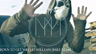 Steve Aoki - Born To Get Wild Ft Will.i.am (Bare Remix)