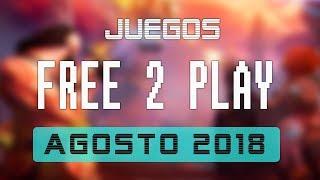 Juegos FREE-TO-PLAY AGOSTO 2018 - Nuevos lanzamientos