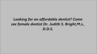 Affordable Dentist in Murfreesboro, TN - 615-781-8272 - Dr. Judith S. Bright M.S,DDS