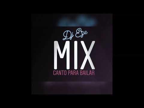 MIX Canto Para Bailar ✖ DJ Eze