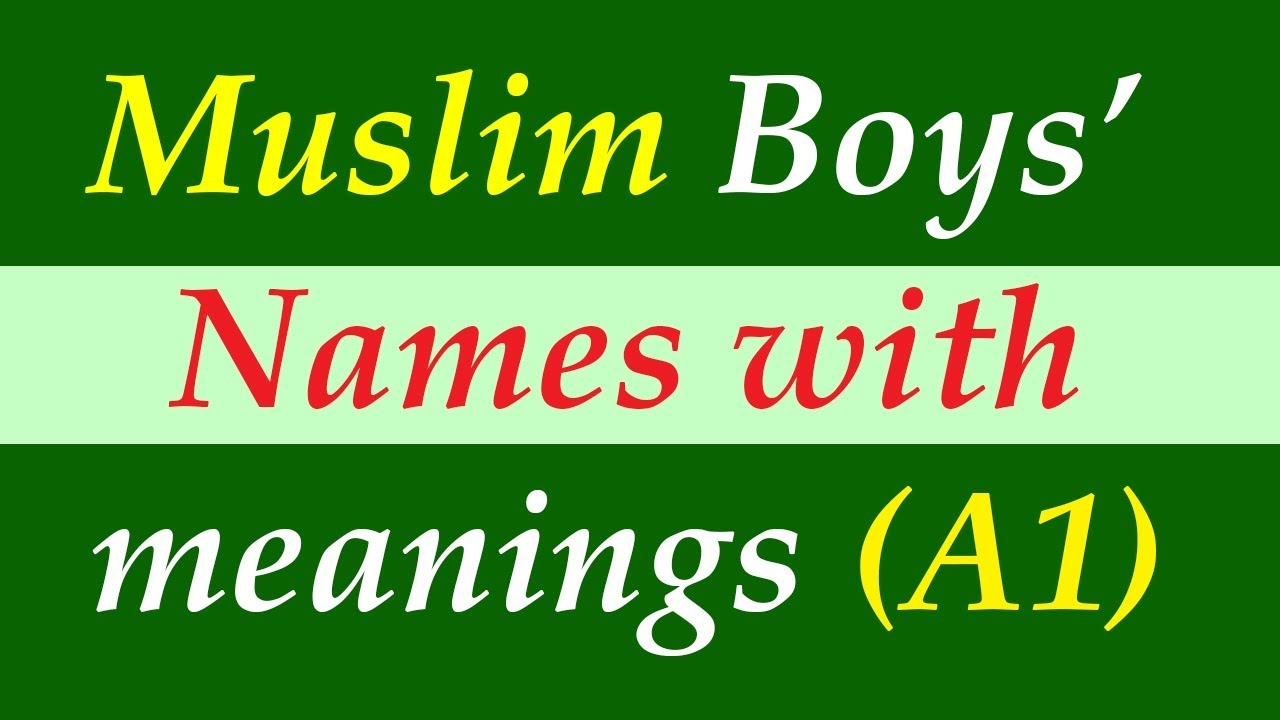 Muslim boys names starting with A with meaning in English part 1