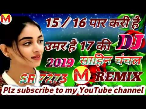 NEW MEWATI SINGAR SAHIN CHANCHAL SR-7273 DJ REMIX 2019 / MEWATI DJ SONG  2019 / HAPPY NEW YEAR 2019