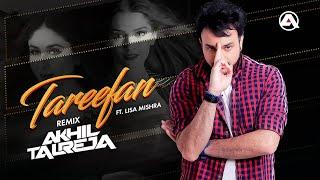 Tareefan - Lisa Mishra | DJ Akhil Talreja Remix | Veere Di Wedding | Kareena Kapoor Khan