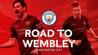 Manchester City's Road To Wembley   All Goals \u0026 Highlights   Emirates FA Cup 2020-21