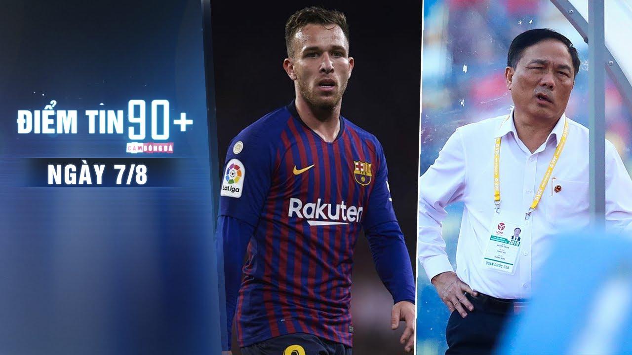 Điểm tin 90+ ngày 7/8 | Arthur đối mặt án phạt từ Barca; Thanh Hóa rút lại quyết định bỏ giải
