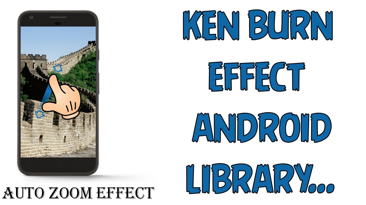 Ken Burn Effect Android Library | Auto Zoom ImageView