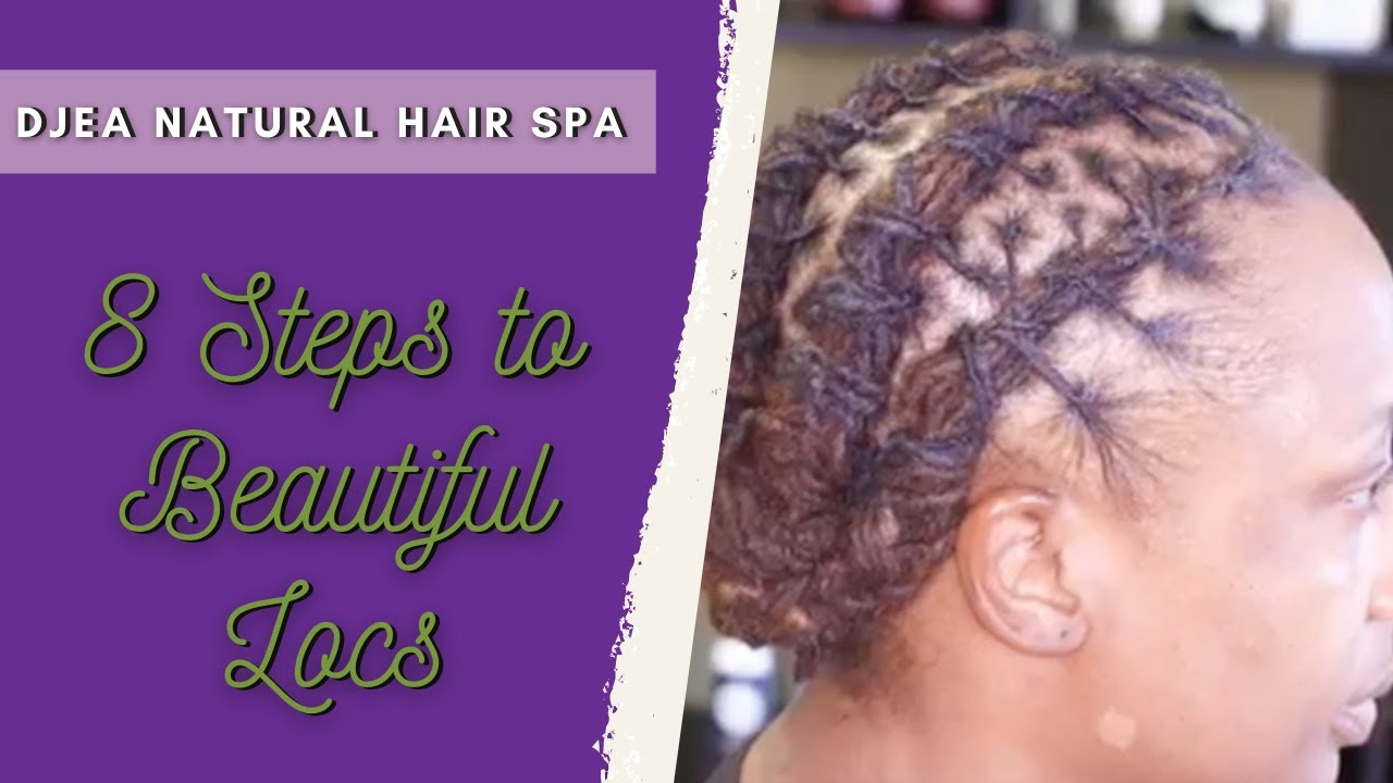 8 Steps to Beautiful Locs 2020 | Natural Hair | Djea Natural Hair Spa