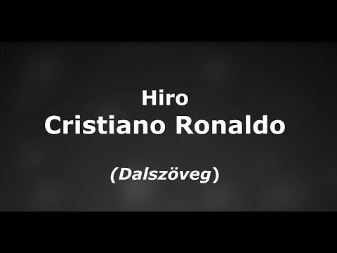 Hiro - Cristiano Ronaldo dalszöveg