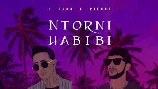 Ntorni Habibi - J. Esho X Pierre      █▬█ █ ▀█▀♫