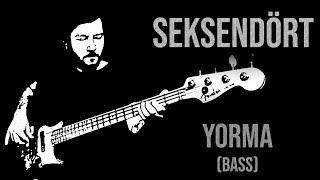 Seksendört - Yorma (Bas Gitar Çalımı)