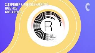 VOCAL TRANCE: Sleepthief & Roberta Harrison - Idée Fixe (Costa Remix) RNM + LYRICS