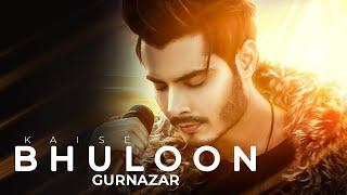 Gurnazar- Kaise Bhuloon | Aniket Chindak | Official Music Video