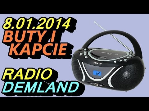 Buty i Kapcie - Radio Demland 08.01.2014