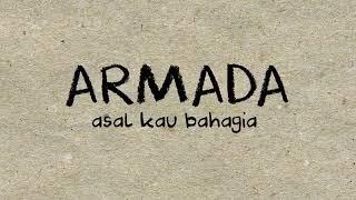 """Pasti Baper, Lagu Dan lirik """"ASAL KAU BAHAGIA"""" ARMADA"""