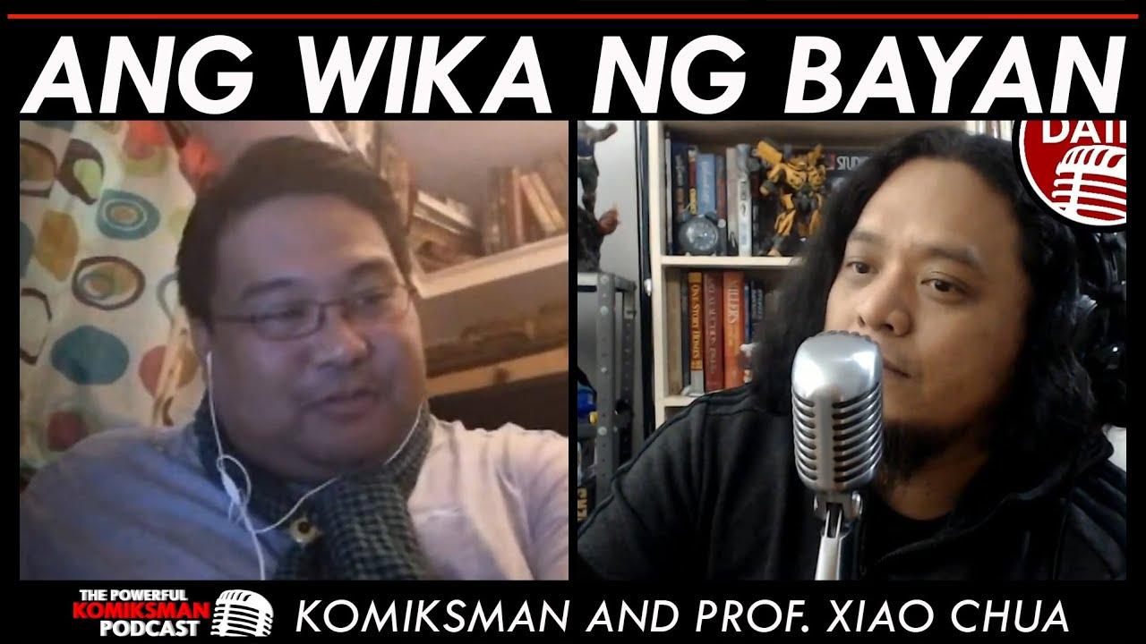 Ang WIKA ng BAYAN | Komiksman and Prof. Xiao Chua
