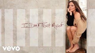 Sara Evans - I Don't Trust Myself