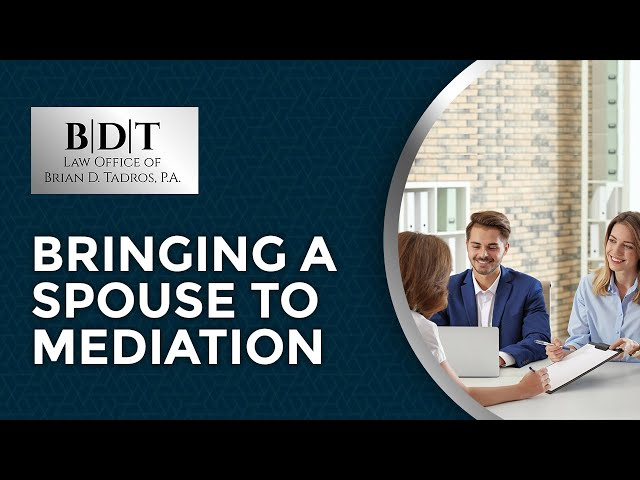 Bringing Spouse to Mediation