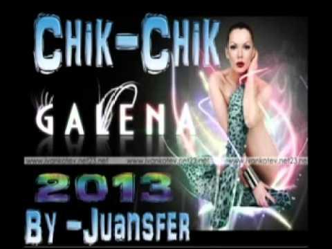 CHIK-CHIK- GALENA ((([(¯`•»BY  JUANSFER«•´¯ )])))!! OneMussicPeru