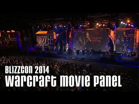 Warcraft Movie Panel - BlizzCon 2014