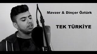 Mavzer & Dinçer Öztürk - TEK TÜRKİYE - 2016 ( OFFİCİAL KLİP ) Resimi