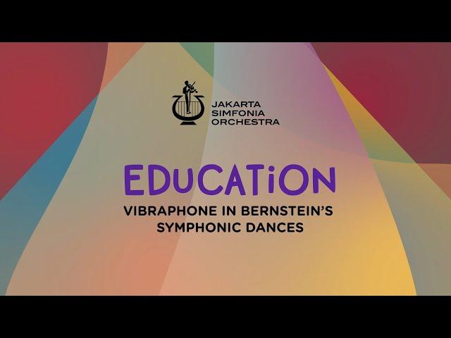 EDUCATION / VIBRAPHONE on Bernstein's  · Jakarta Simfonia Orchestra