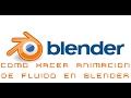 Como hacer animacion de fluido en Blende