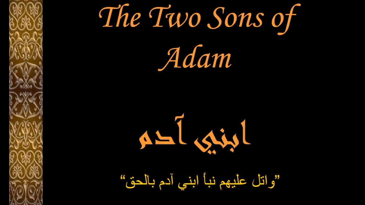 Stories Of Qur An Two Sons Of Adam Conclusion