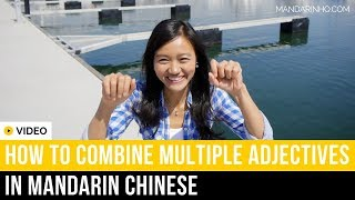 How To Combine Multiple Adjectives In Chinese I Chinese Adjectives I Chinese Grammar
