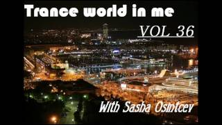 Sasha Osintcev - Trance world in me vol 36