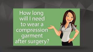 Compression Garments after surgery