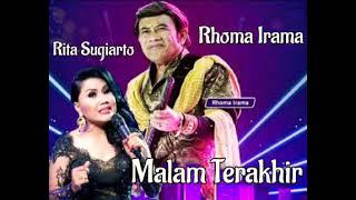 RHOMA IRAMA & RITA SUGIARTO - MALAM TERAKHIR