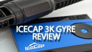 icecap gyre 3k review