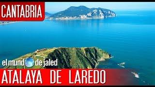 Qué visitar en Cantabria | LA ATALAYA DE LAREDO - EL MUNDO DE JALED