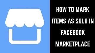 How to Mark Items as Sold in Facebook Marketplace