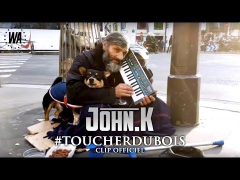 John.K - #ToucherDuBois (Clip officiel)
