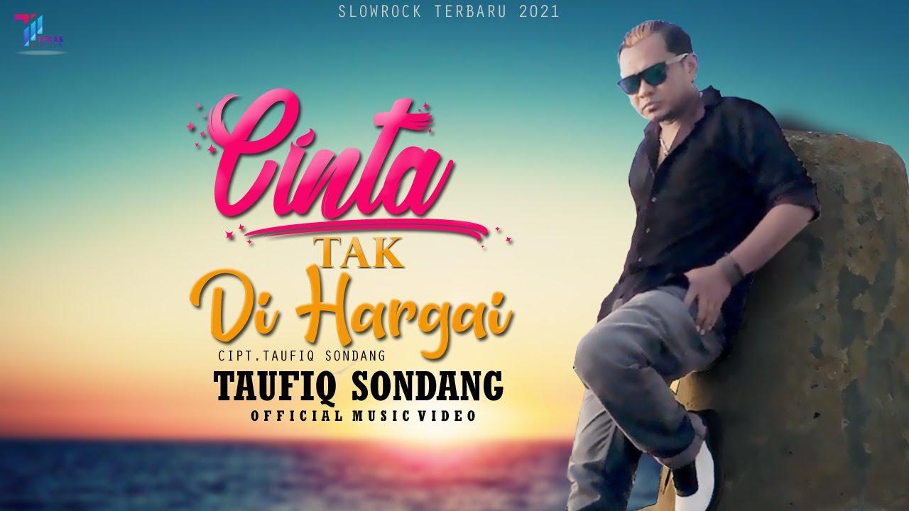 Taufiq Sondang - CINTA TAK DI HARGAI (Official Music Video) LAGU SLOW ROCK TERBARU 2021