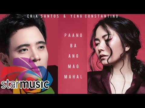 Erik Santos x Yeng Constantino - Paano Ba Ang Magmahal (Audio) 🎵