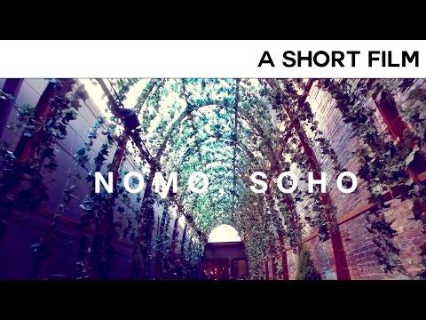 Nomo, Soho   A Short Film