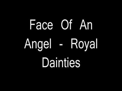 Face Of An Angel - Royal Dainties