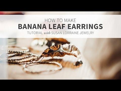 Banana Leaf Earrings - Jewlery Making Tutorial - Susan Lorraine Jewelry