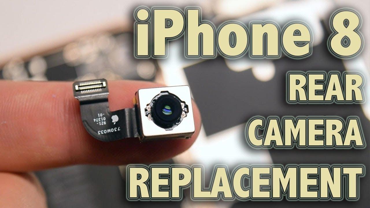 new concept 29d6f f00da iPhone 8 Rear Camera Replacement
