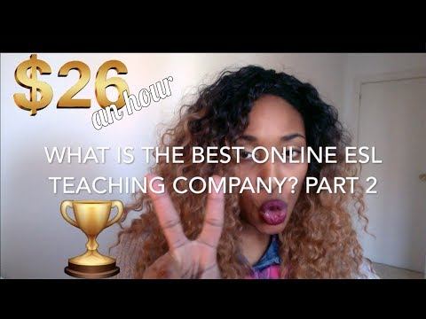 What is the best online ESL teaching company? PART 2